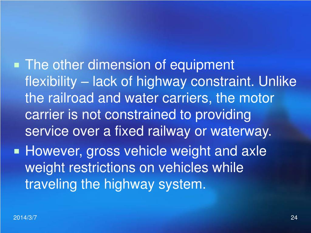 The other dimension of equipment flexibility – lack of highway constraint. Unlike the railroad and water carriers, the motor carrier is not constrained to providing service over a fixed railway or waterway.