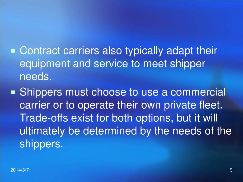 Contract carriers also typically adapt their equipment and service to meet shipper needs.