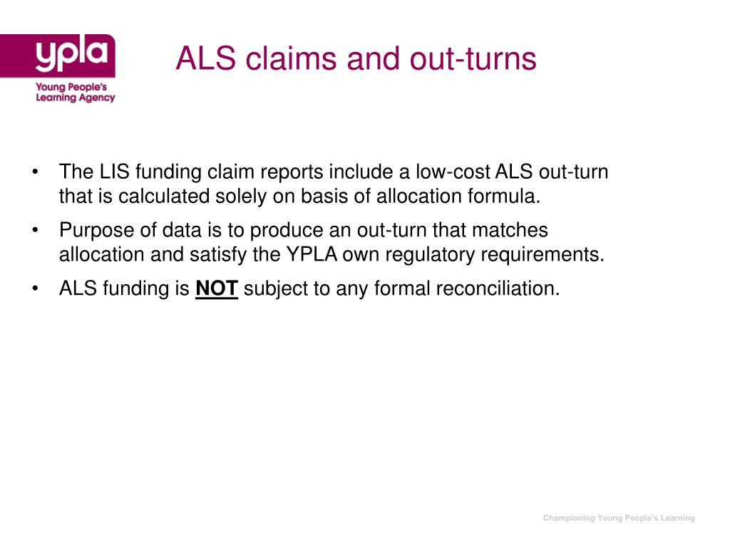 ALS claims and out-turns