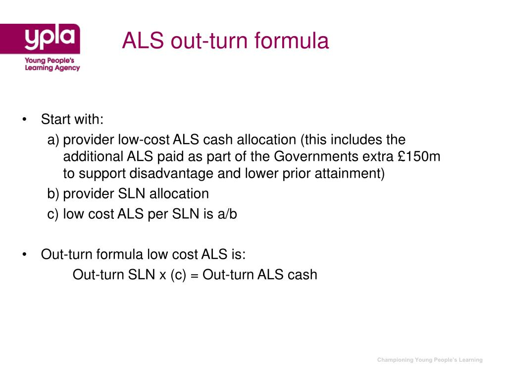 ALS out-turn formula