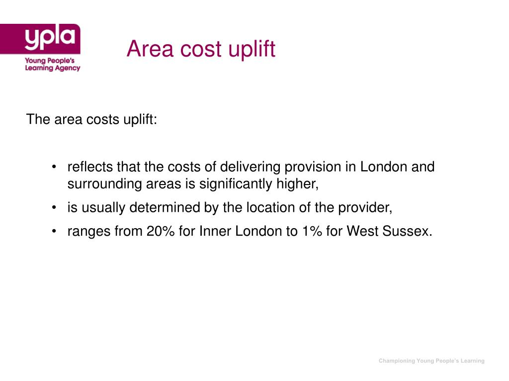 Area cost uplift