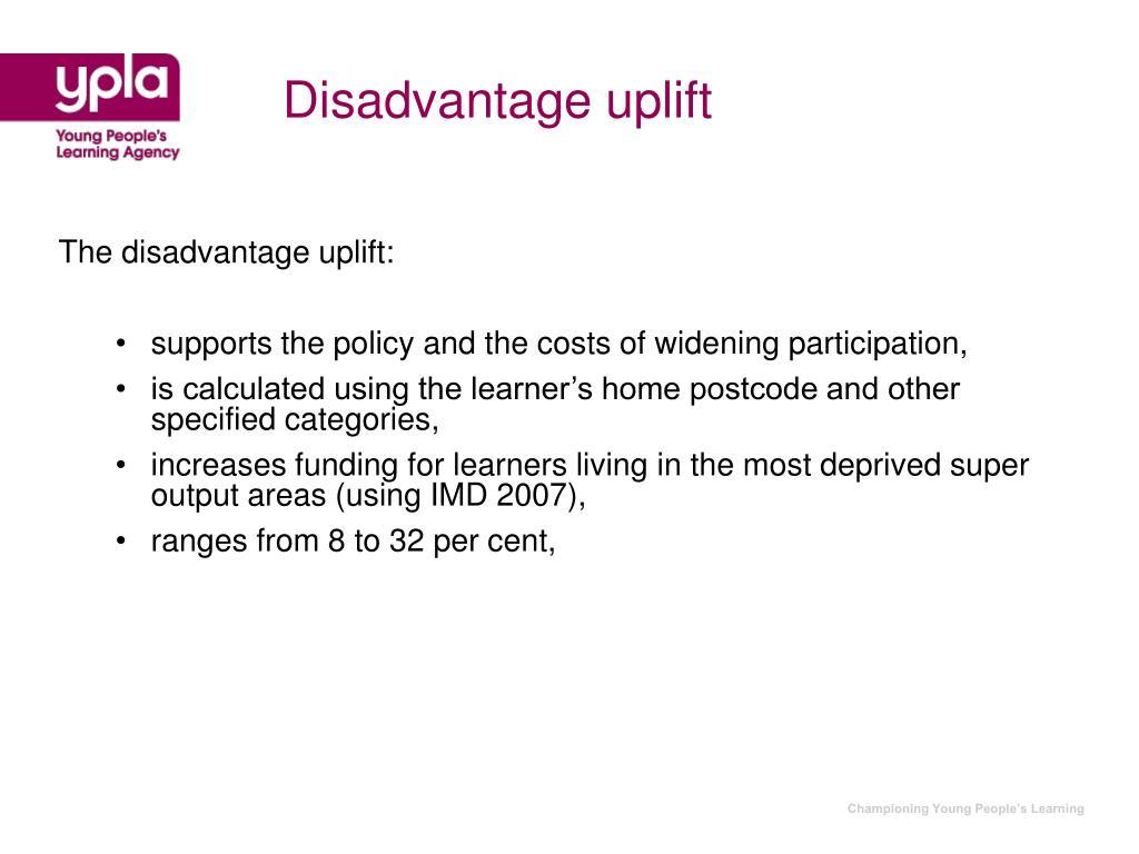 Disadvantage uplift