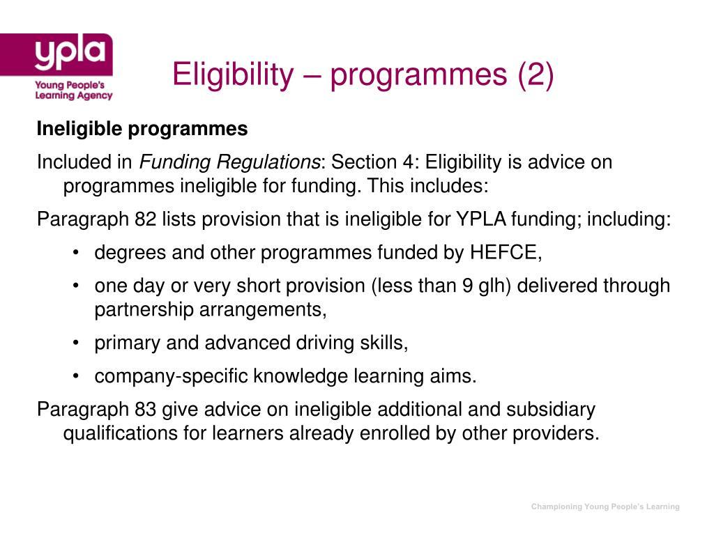 Eligibility – programmes (2)