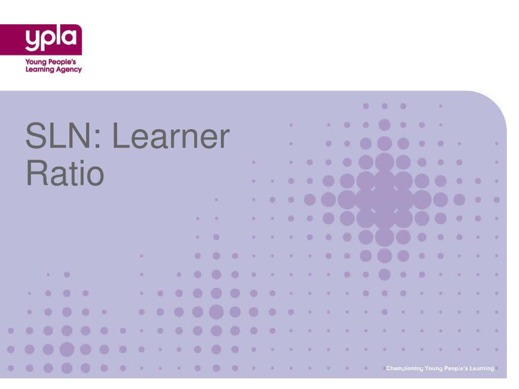 SLN: Learner Ratio