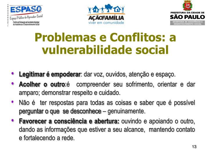 Problemas e Conflitos: a vulnerabilidade social
