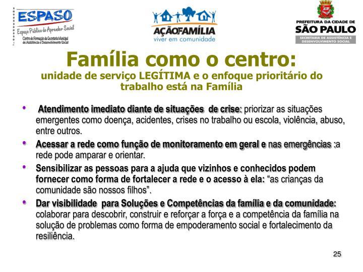 Família como o centro: