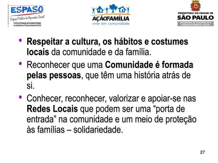 Respeitar a cultura, os hábitos e costumes locais