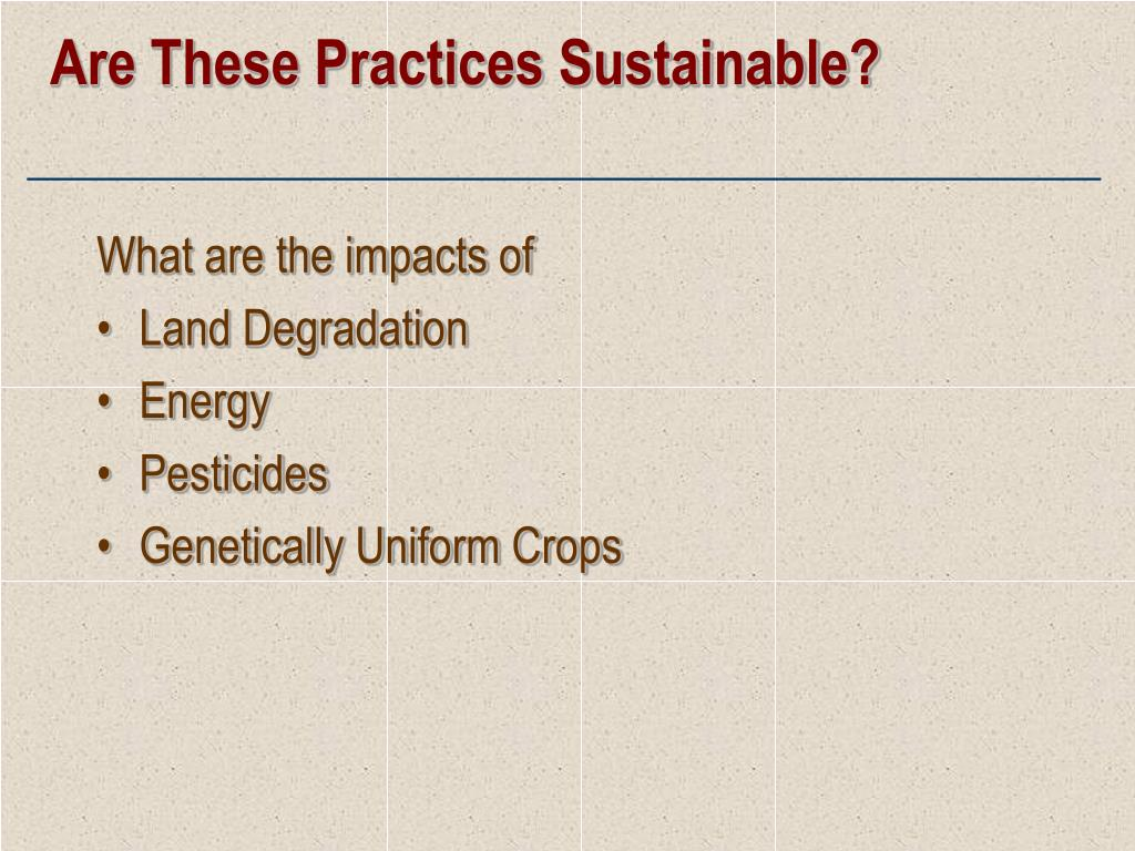 Are These Practices Sustainable?