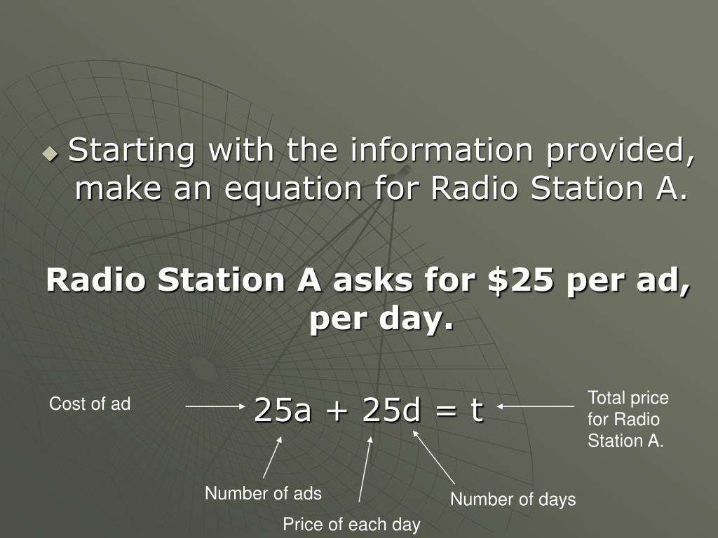 Starting with the information provided, make an equation for Radio Station A.