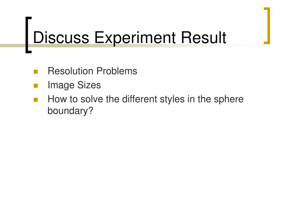 Discuss Experiment Result