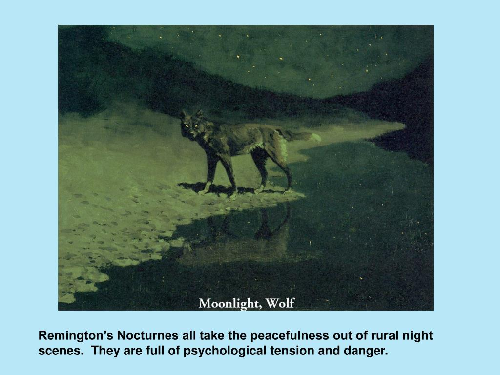 Remington's Nocturnes all take the peacefulness out of rural night scenes.  They are full of psychological tension and danger.