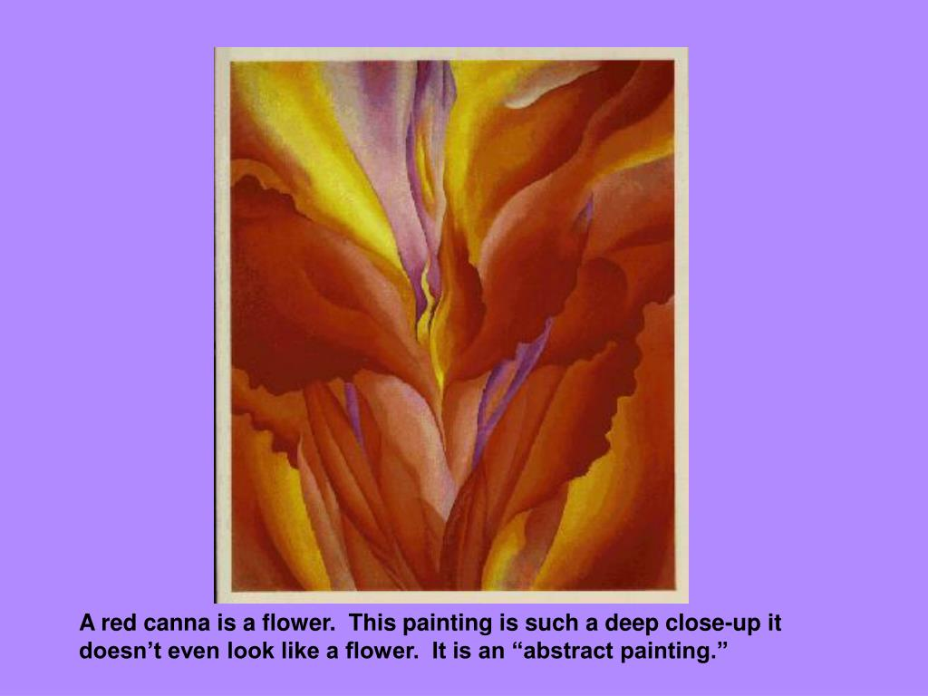 """A red canna is a flower.  This painting is such a deep close-up it doesn't even look like a flower.  It is an """"abstract painting."""""""
