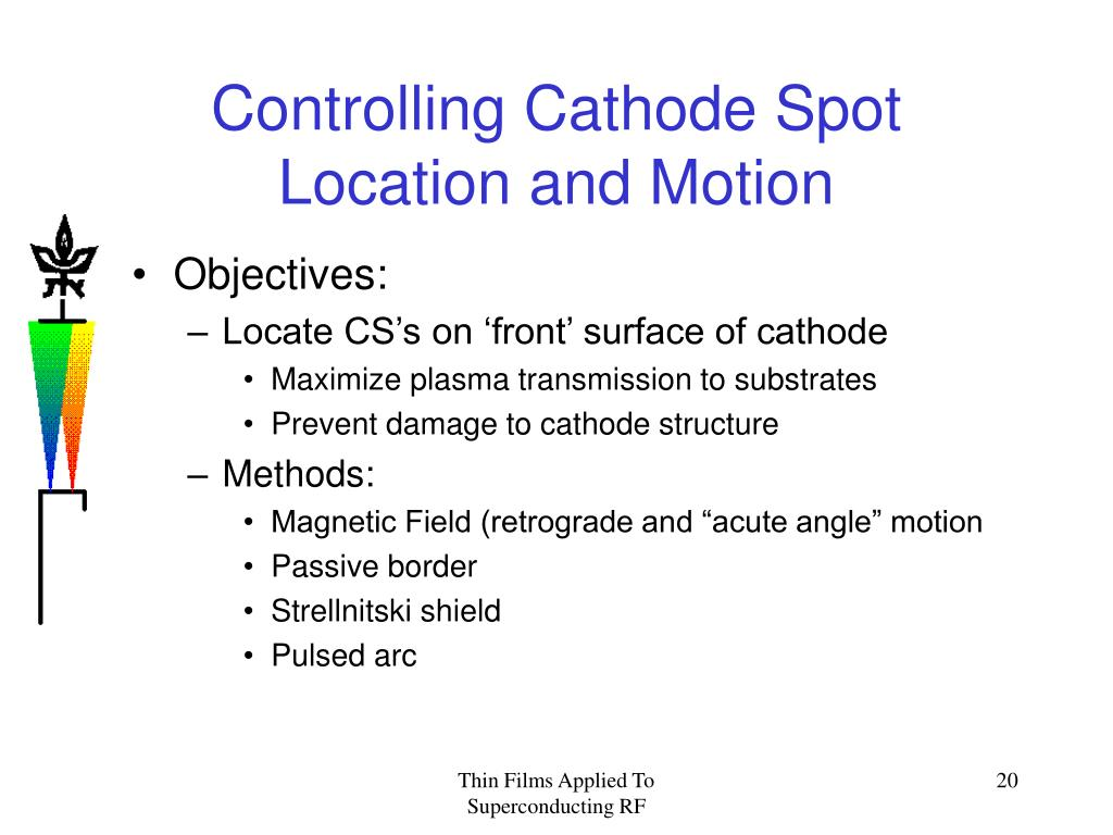 Controlling Cathode Spot Location and Motion