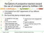 perceptions of prospective teachers toward the use of computer games by g lfidan can