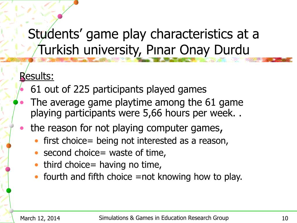 Students' game play characteristics at a Turkish university, Pınar Onay Durdu