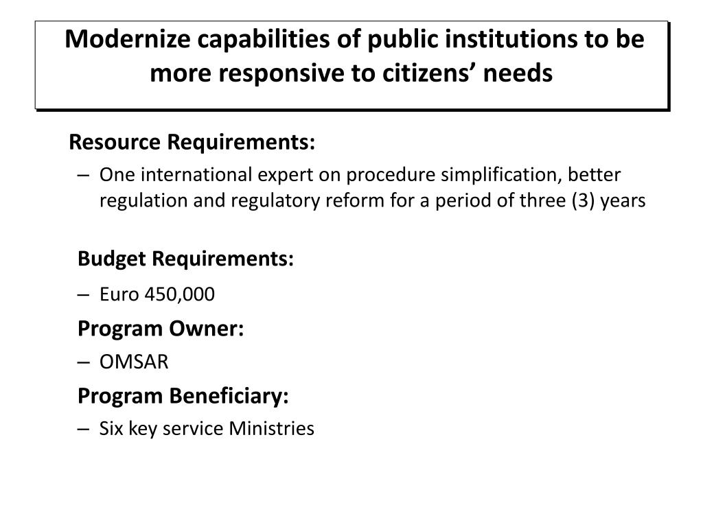 Modernize capabilities of public institutions to be more responsive to citizens' needs