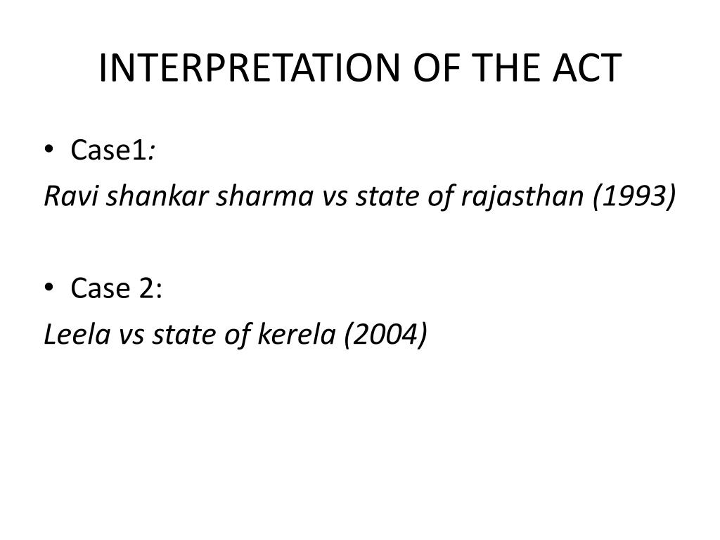 INTERPRETATION OF THE ACT