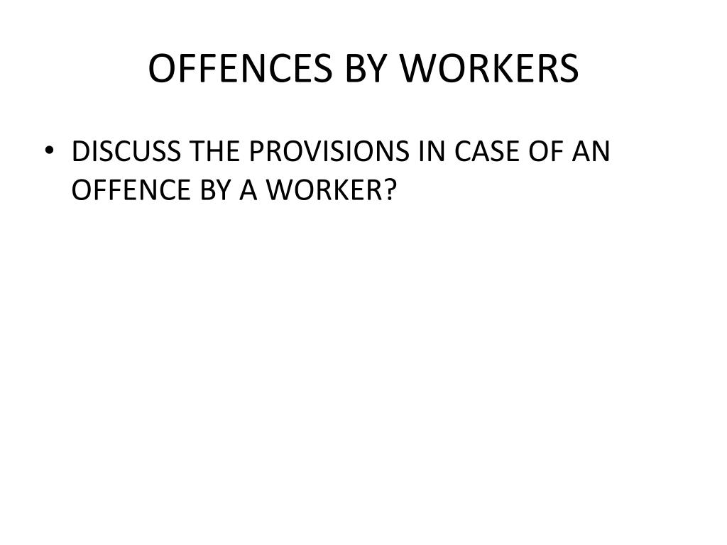 OFFENCES BY WORKERS