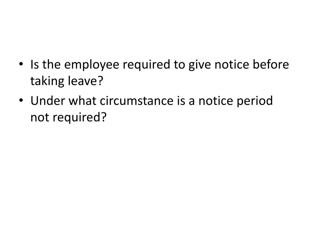 Is the employee required to give notice before taking leave?