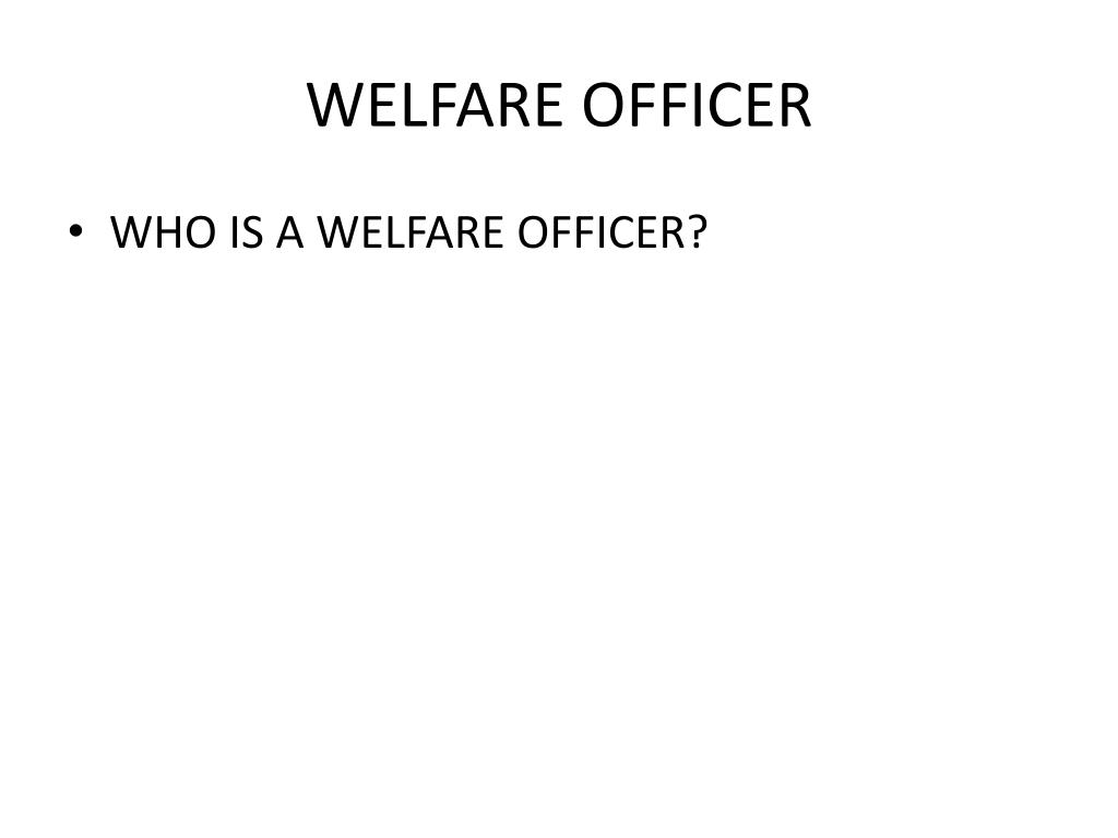 WELFARE OFFICER
