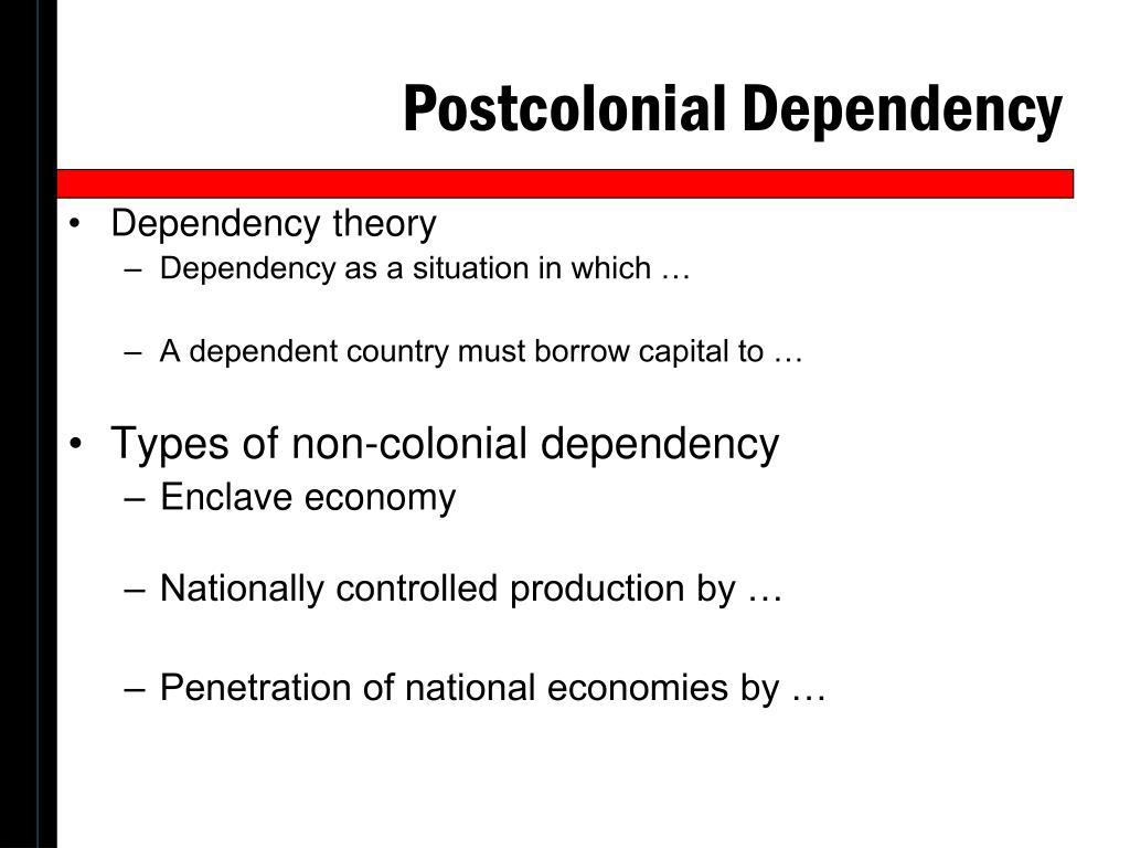 Postcolonial Dependency
