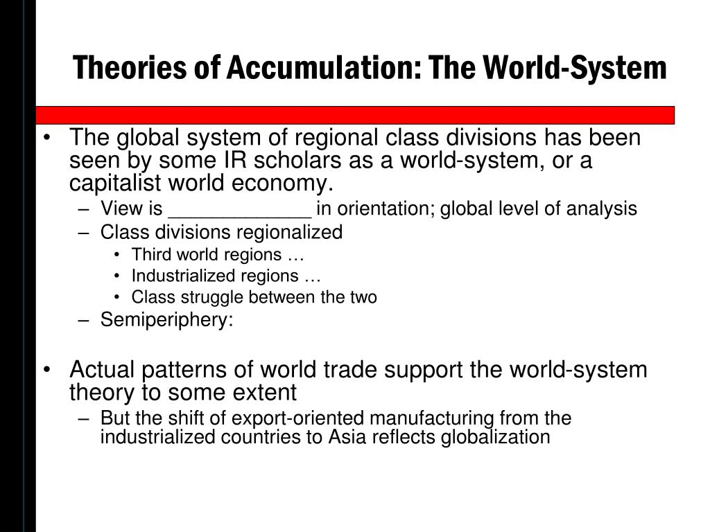 Theories of Accumulation: The World-System