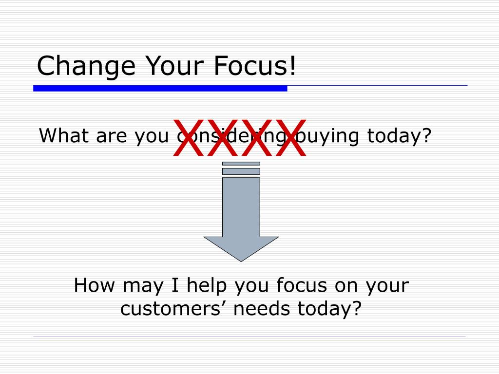 Change Your Focus!