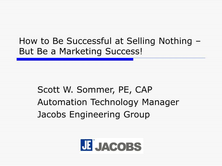 How to be successful at selling nothing but be a marketing success