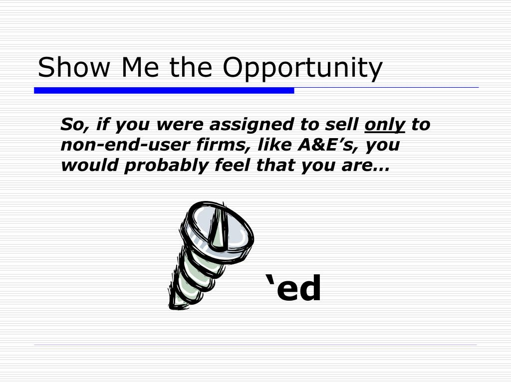 Show Me the Opportunity