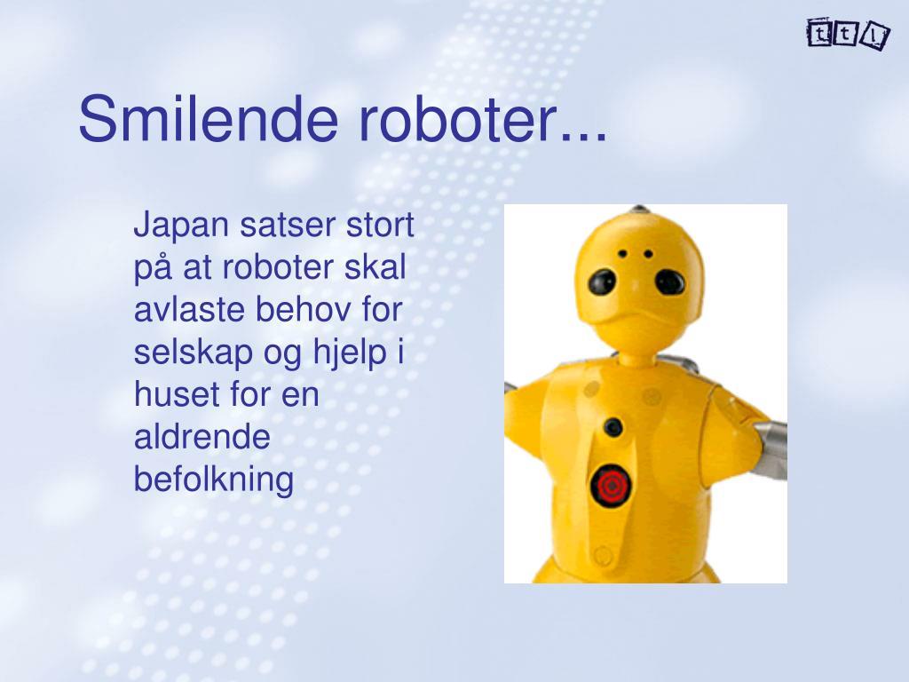 Smilende roboter...