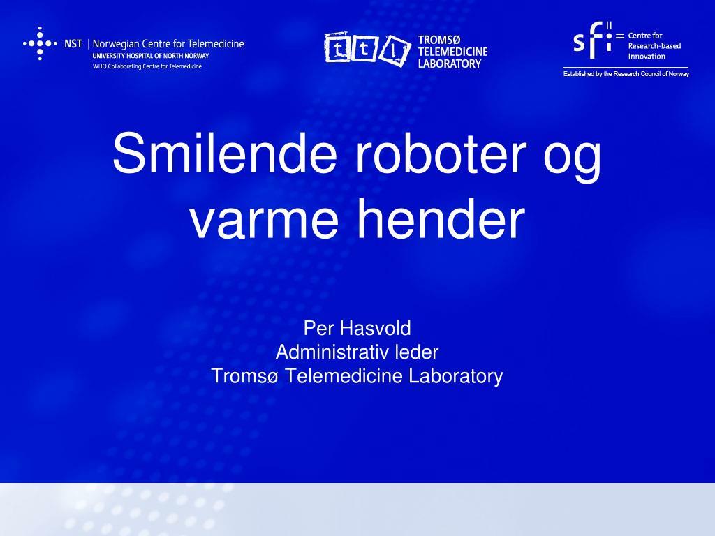 Smilende roboter og varme hender