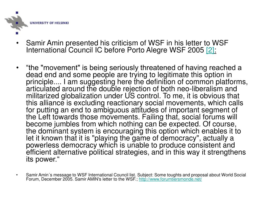 Samir Amin presented his criticism of WSF in his letter to WSF International Council IC before Porto Alegre WSF 2005