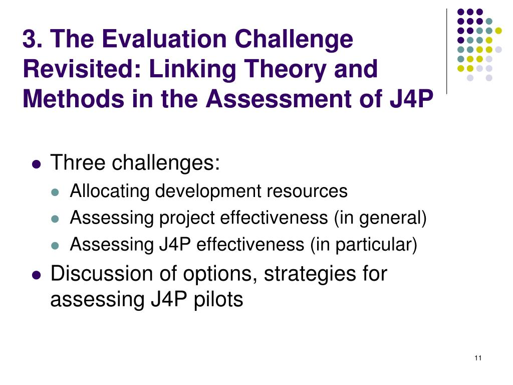 3. The Evaluation Challenge Revisited: Linking Theory and Methods in the Assessment of J4P