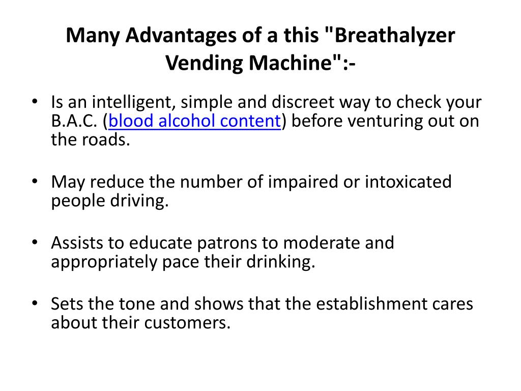 "Many Advantages of a this ""Breathalyzer Vending Machine"":-"