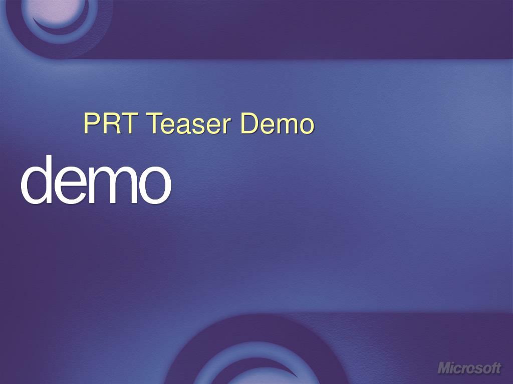 PRT Teaser Demo