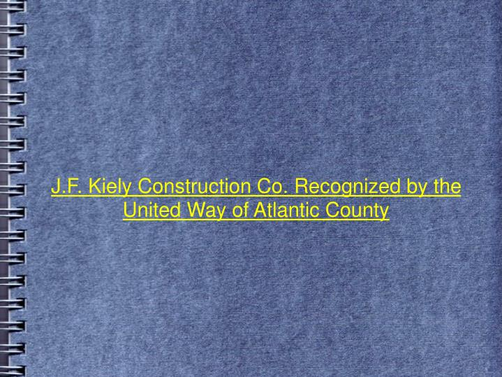 J.F. Kiely Construction Co. Recognized by the United Way of Atlantic County