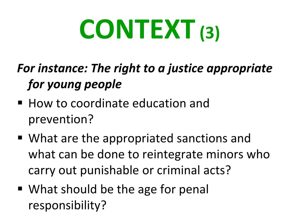 For instance: The right to a justice appropriate for young people