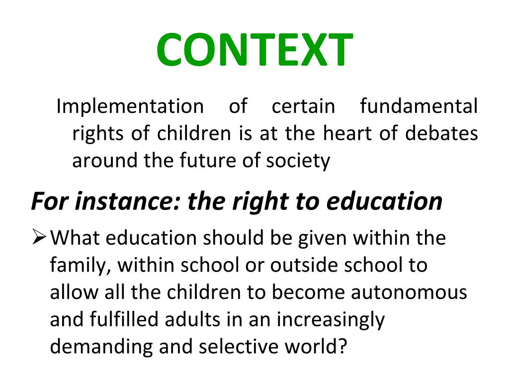 Implementation of certain fundamental rights of children is at the heart of debates around the future of society
