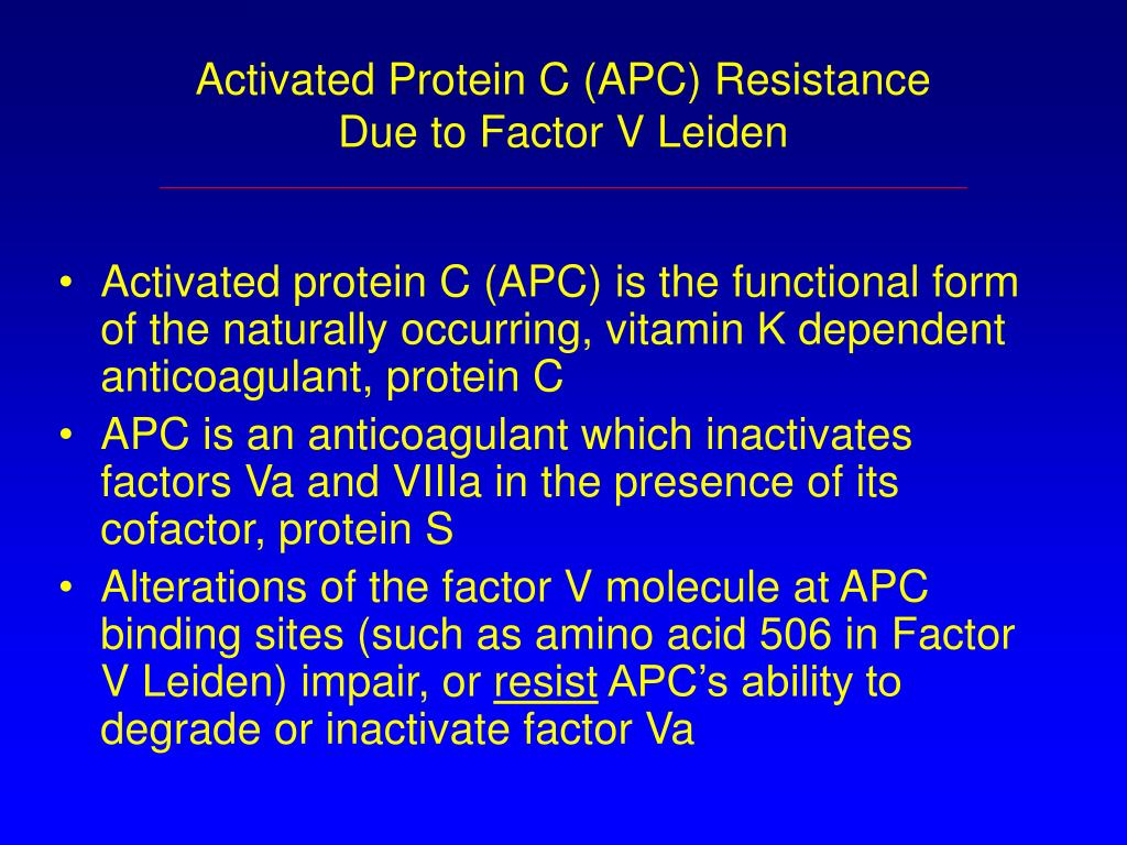 Activated Protein C (APC) Resistance