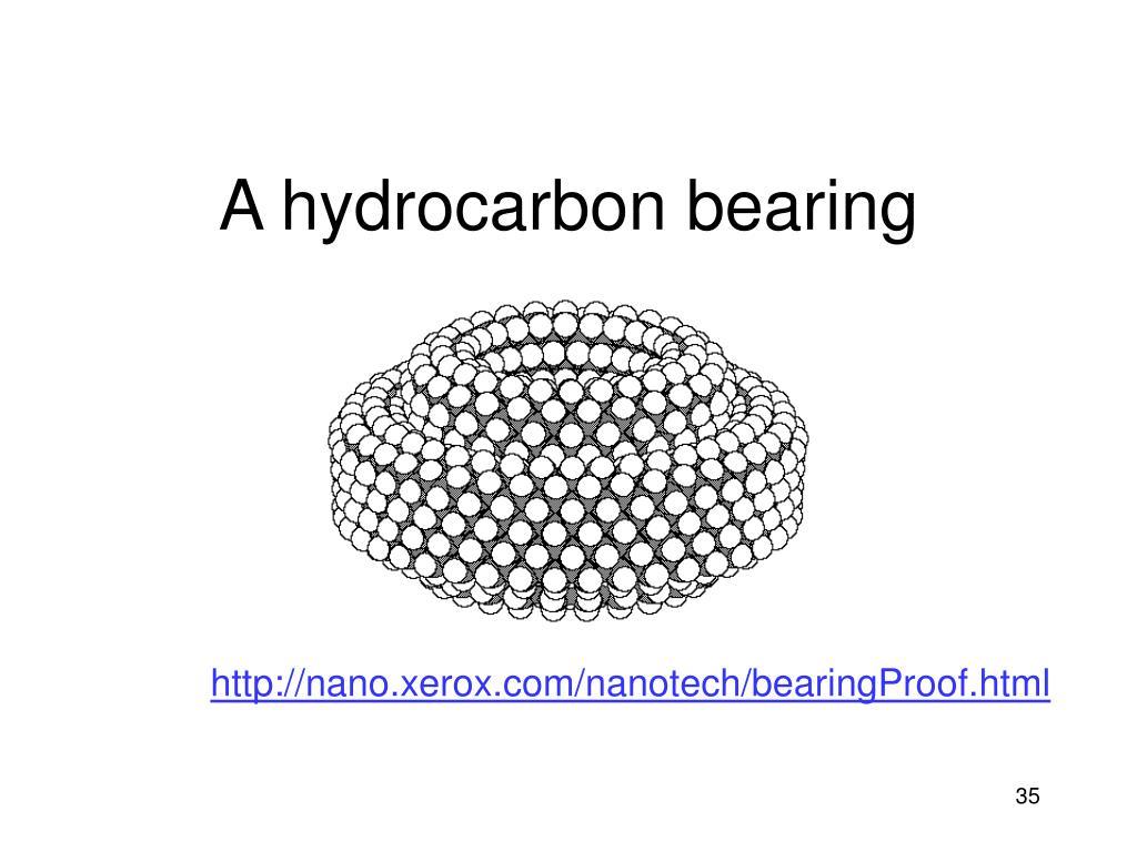 A hydrocarbon bearing