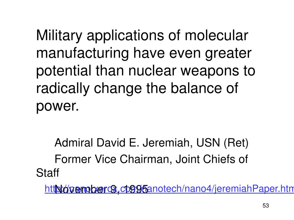 Military applications of molecular manufacturing have even greater potential than nuclear weapons to radically change the balance of power.