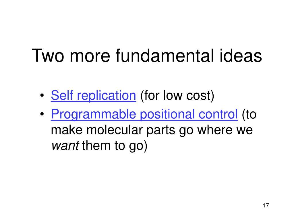 Two more fundamental ideas