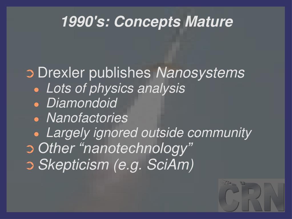 1990's: Concepts Mature