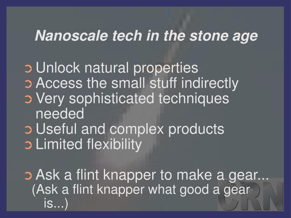 Nanoscale tech in the stone age