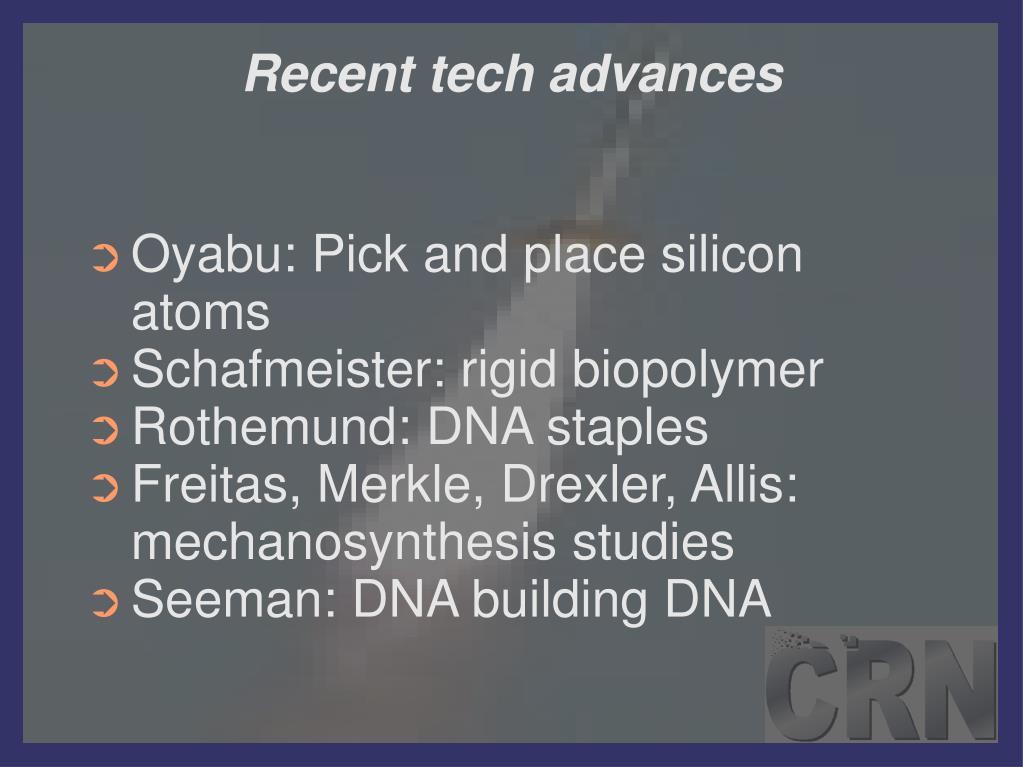 Recent tech advances