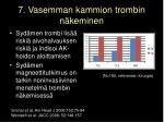 7 vasemman kammion trombin n keminen