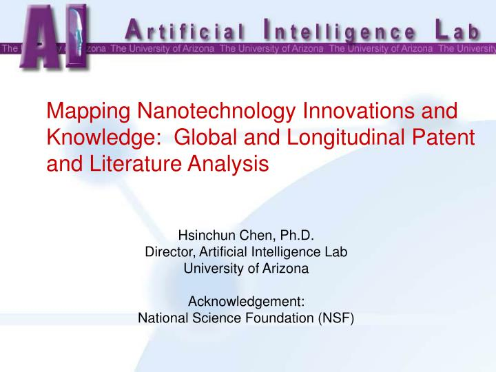 Mapping Nanotechnology Innovations and Knowledge:  Global and Longitudinal Patent and Literature Ana...