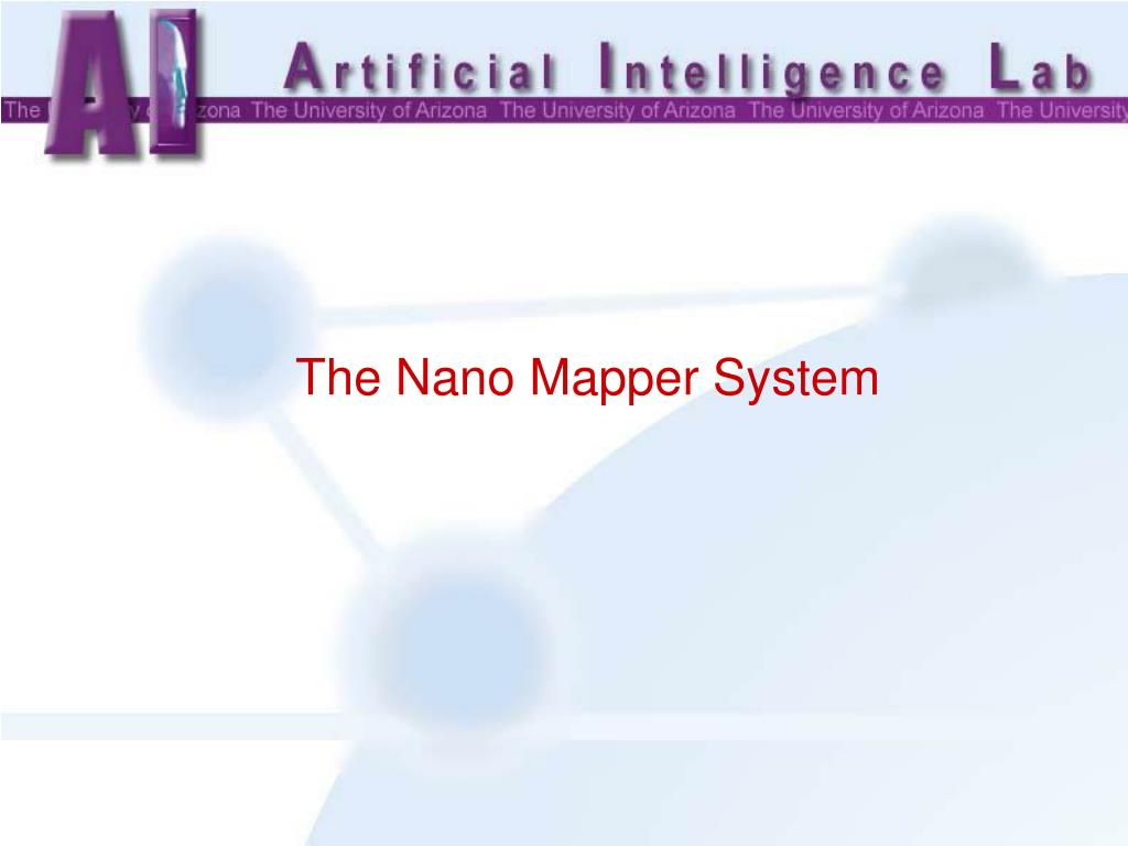 The Nano Mapper System