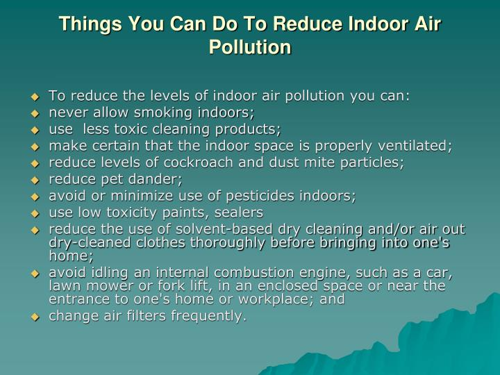 Things You Can Do To Reduce Indoor Air Pollution