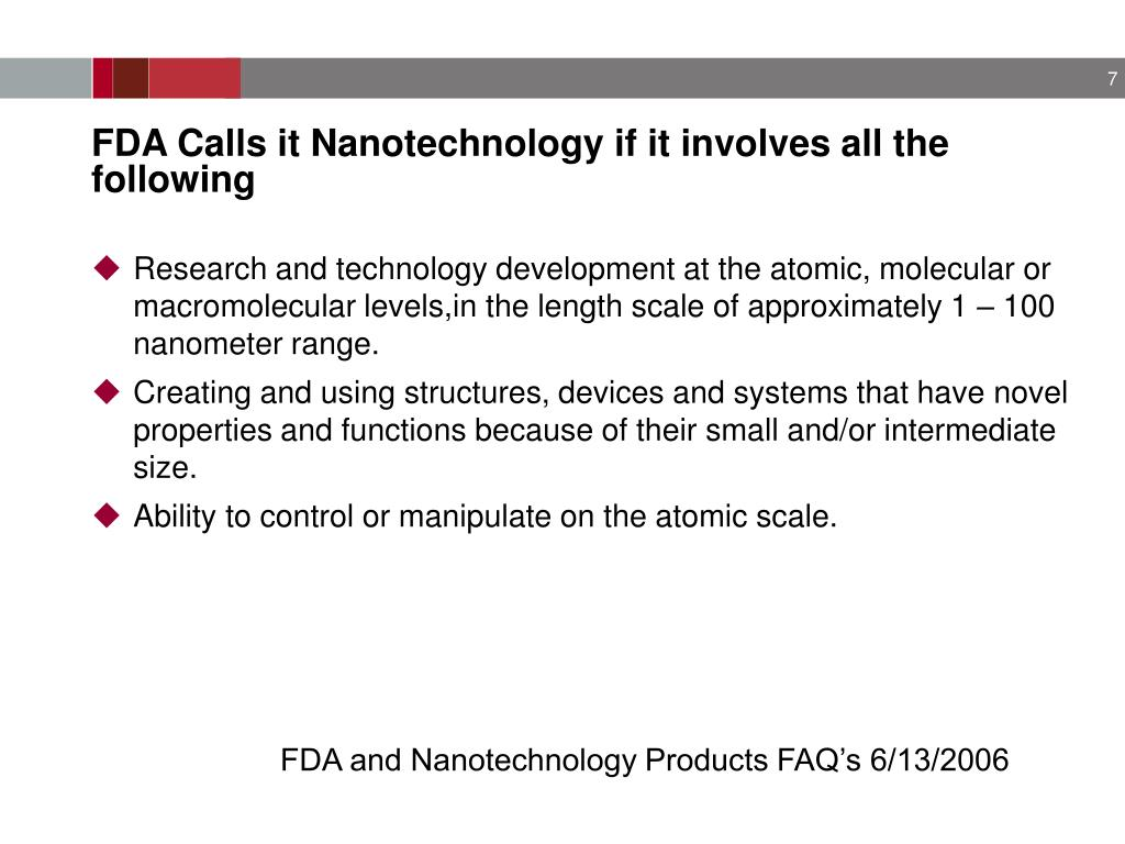 FDA Calls it Nanotechnology if it involves all the following